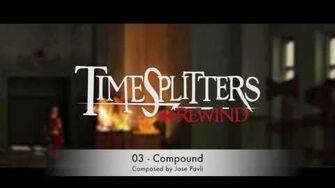 TimeSplitters Rewind OST ( Official ) - 03 - Compound - Jose Pavli