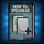 How to Specialize in General