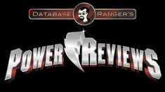 Database Ranger's Power Reviews 3 Origins, Pt