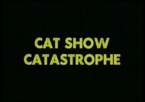 Cat Show Catastrophe
