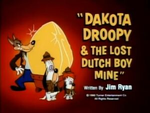 Dakota Droopy and the Lost Dutch Boy Mine title