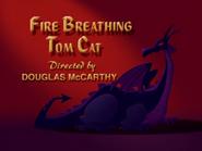 Fire Breathing Tom Cat title