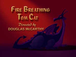 Fire Breathing Tom Cat title