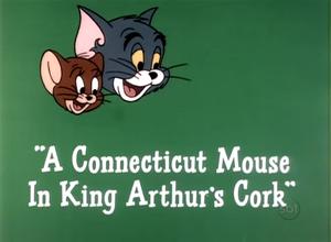 A Connecticut Mouse in King Arthur's Cork title