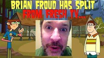 BRIAN FROUD HAS SPLIT FROM FRESH TV..