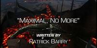 Maximal, No More