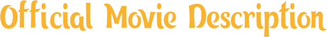 File:Official Movie Description.png