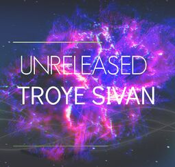 UNRELEASEDTROYESIVAN
