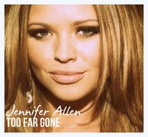 Jennifer Allen - Too Far Gone
