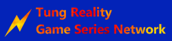 Tung Reality Game Series Network
