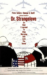Dr. Strangelove or- How I Learned to Stop Worrying and Love the Bomb