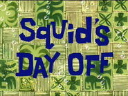 Squid's Day Off title