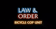 Law and Order Bicycle Cop Unit