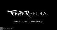 Fighterpedia 7 That Just Happened