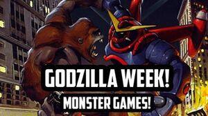 Godzilla Week Monster Games!