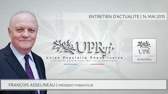 Entretien avec François Asselineau – Questions d'actualité – 14 Mai 2015