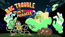 Big Trouble for Tiny Miracle Title Card