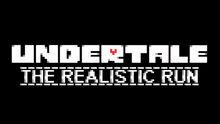 Undertale The Realistic Run