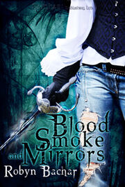 Blood, Smoke and Mirrors (Bad Witch -1) by Robyn Bachar