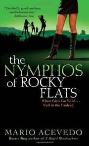 Pp 2007 The Nymphos of Rocky Flats (Felix Gomez -1) by Mario Acevedo