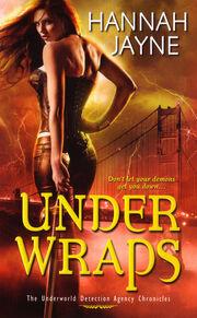 Under Wraps (Underworld Detection Agency -1) by Hannah Jayne