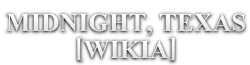 File:Midnight Texas Wordmark.png