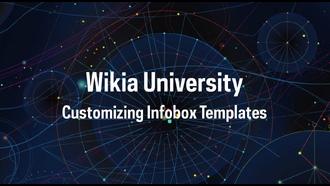 Wikia University - Customizing Infobox Templates