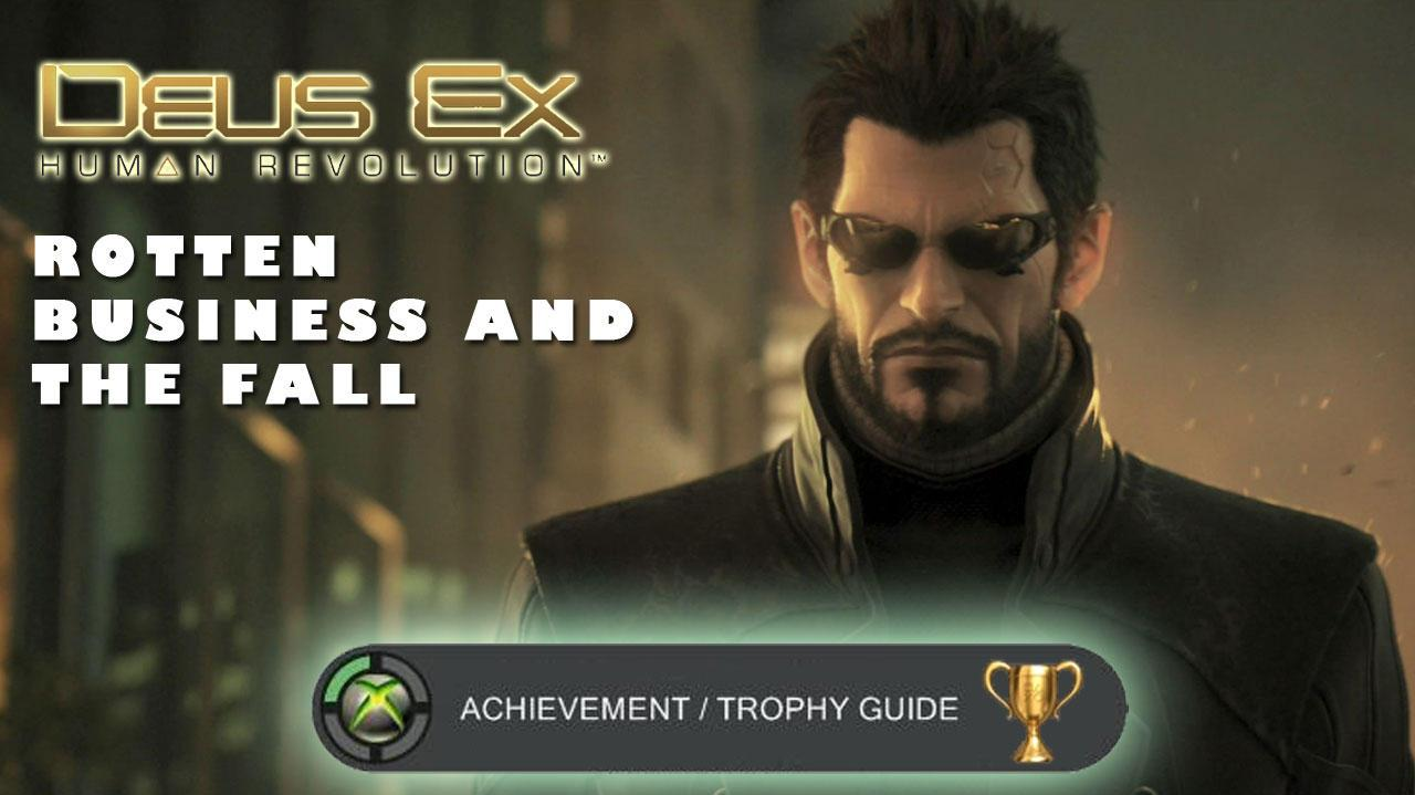 Deus Ex Human Revolution Achievement Trophies - Rotten Business and The Fall