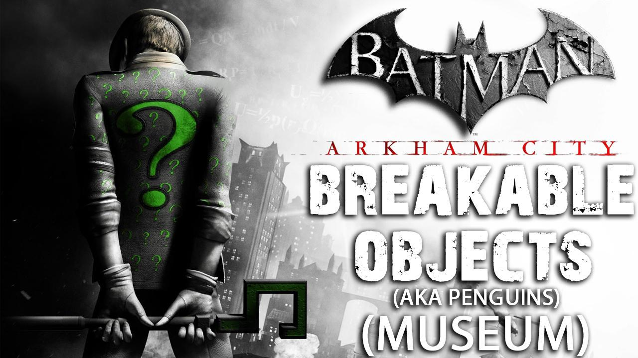 Batman Arkham City - Museum Breakable Objects aka Penguins