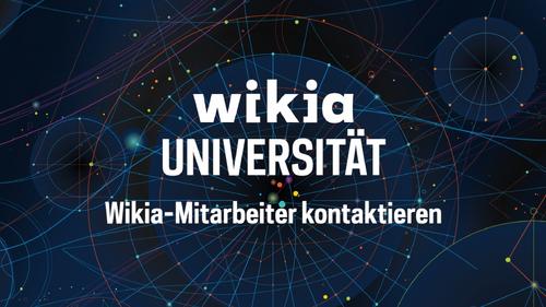 Wikia-Universität - Wikia-Mitarbeiter kontaktieren
