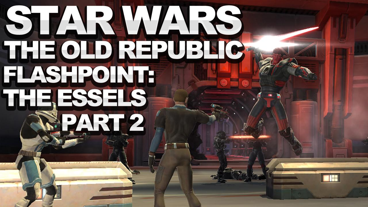 Star Wars The Old Republic - Flashpoint The Essels (Part 2)