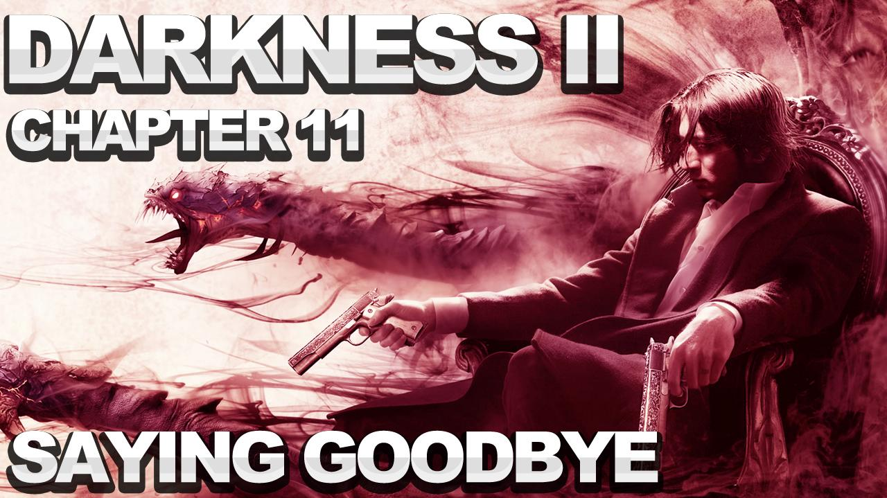 The Darkness 2 Walkthrough - Chapter 11 Saying Goodbye