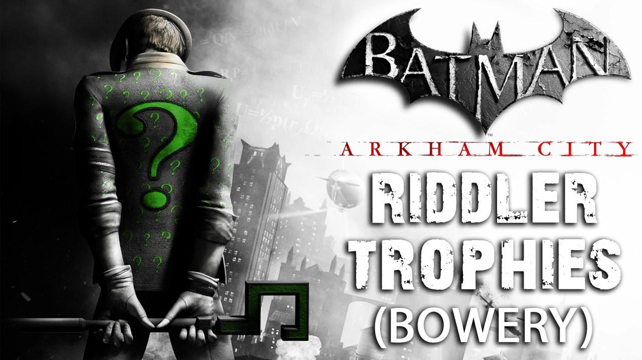 Batman Arkham City - Bowery Riddler Trophies