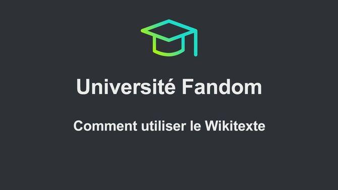 Université Fandom - Comment utiliser le Wikitexte