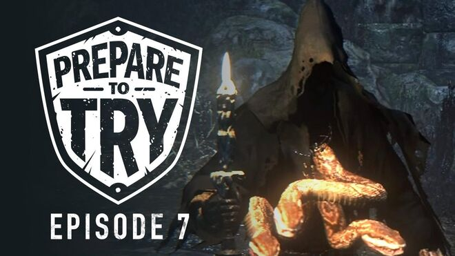 Prepare To Try Bloodborne Episode 7 - Shadow of Yharnam