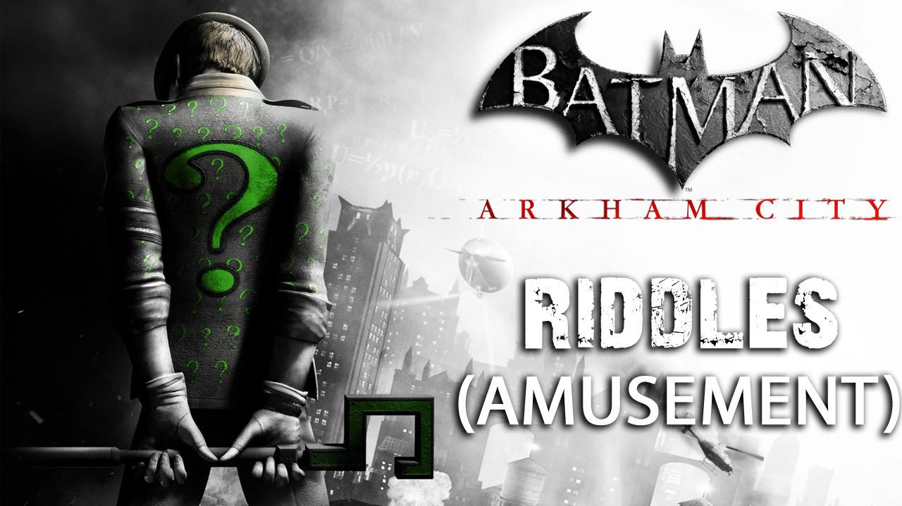 Batman Arkham City - Amusement Mile Riddles