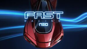 FAST Racing Neo The First 15 Minutes
