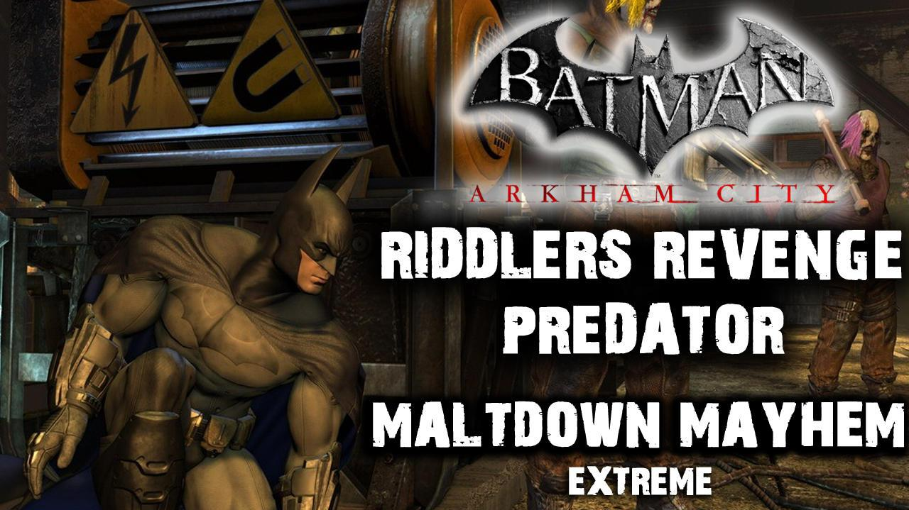 Batman Arkham City - Riddler's Revenge Meldtdown Mayhem Extreme