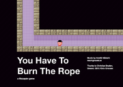 You Have to Burn the Rope.png