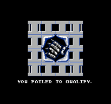 You failed to qualify.