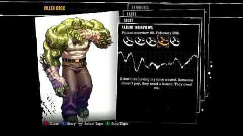 Batman Arkham Asylum - Patient Interview Tapes - Killer Croc
