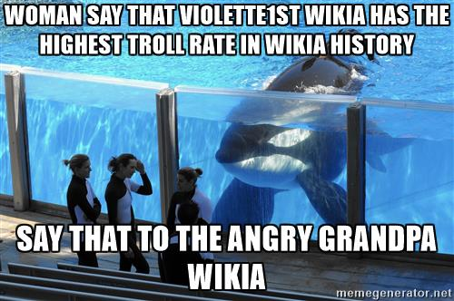 File:Corkys-good-ol-meme-woman-say-that-violette1st-wikia-has-the-highest-troll-rate-in-wikia-history-say.jpg