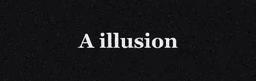 "Image of ""A dark illusion"""