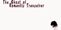 The Ghost of Romantic Tranceiver