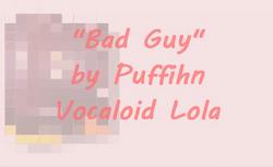 Bad Guy LOLA