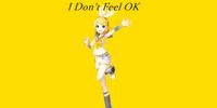 I Don't Feel OK