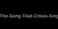 The Song That Crows Sing