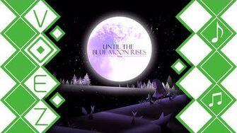 【VOEZ】 Until the Blue Moon Rises - Plutian 【音源】-0