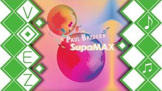 SupaMax - Paul Bazooka