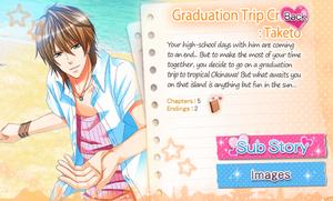 Graduation Trip Crush - Taketo